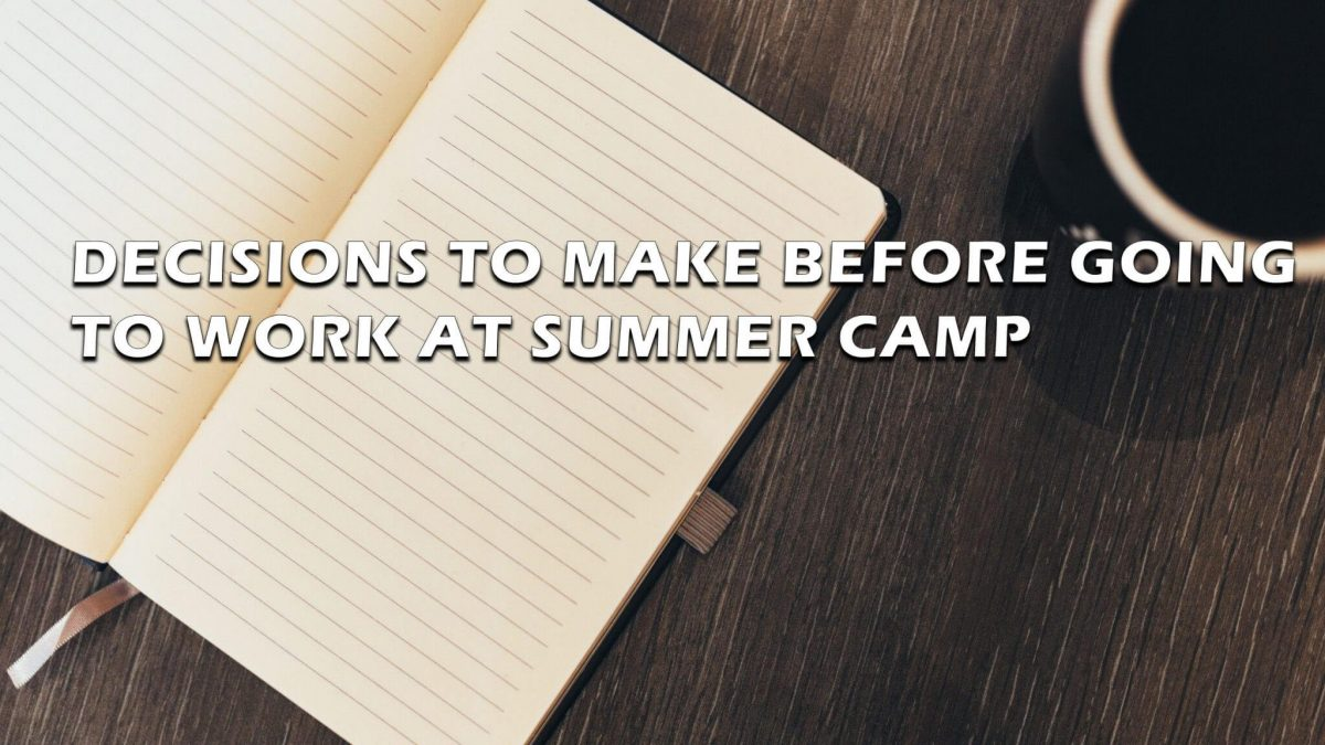 decisions to make before going to work at summer camp