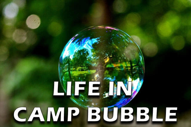 live in camp bubble